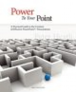 Power To Your Point - A Practical Guide to the